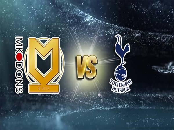 Nhận định MK Dons vs Tottenham, 01h45 ngày 29/7 GHCLB
